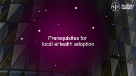 Thumbnail for entry eHealth Prerequisites for local eHealth adoption