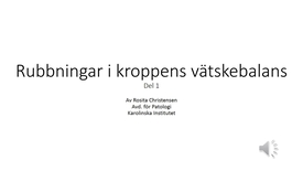 Thumbnail for entry Rubbningar i kroppens vätskebalans Del 1