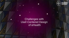 Thumbnail for entry eHealth Challenges with User-Centered Design of eHealth