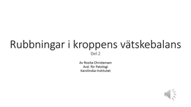 Thumbnail for entry Rubbningar i kroppens vätskebalans Del 2