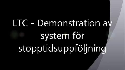 Miniatyrbild för inlägg LTC - Demonstration av system för stopptidsuppföljning