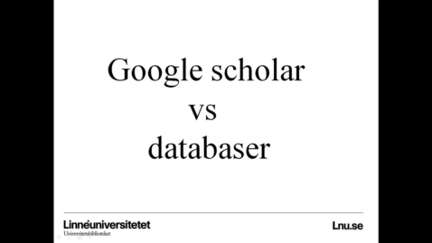 Thumbnail for entry Google Scholar versus databaser