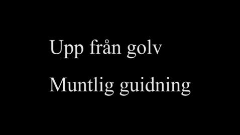 Thumbnail for entry 7A Upp från golv - muntlig guidning