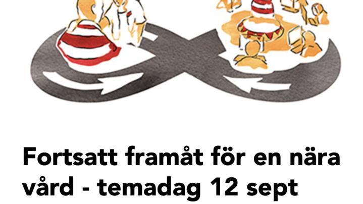 Omslagsbild för kanal Fortsatt framåt för en nära vård - temadag 12 sept 2019