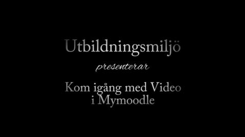 Miniatyr för inlägg Video i Mymoodle - En genomgång för personal