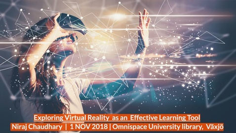 Thumbnail for entry Exploring Virtual Reality as an effective learning tool - Niraj Chaudhary