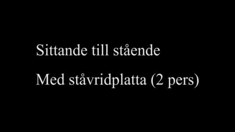 Thumbnail for entry 6E Sittande till stående - med ståvridplatta (2 pers)