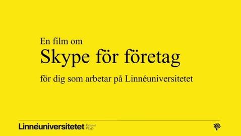 """Miniatyrbild för inlägg Trailer """"Skype för företag"""""""