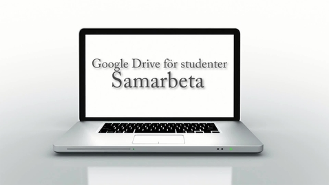 Thumbnail for entry Google Drive för studenter -Del 3 av 3 - Samarbeta i dokument