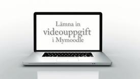 Miniatyrbild för inlägg Video som inlämningsuppgift i MyMoodle - handledning för student