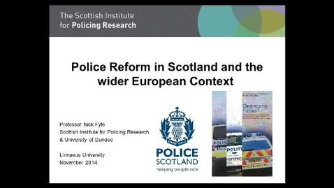 Thumbnail for entry Centralizing Forces? - Comparative Perspectives on Contemporary Police Reform in Northern and Western Europe