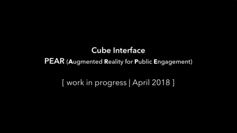 Thumbnail for entry PEAR - Cube Interface (WIP, April 2018)