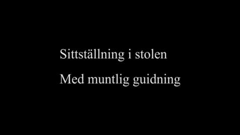 Thumbnail for entry 9A Sittställning i stolen - med muntlig guidning