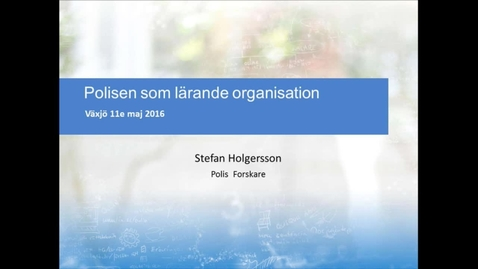 Thumbnail for entry Polisen som lärande organisation, del 1