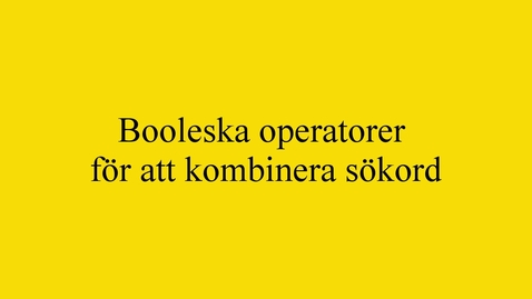 Thumbnail for entry Kombinationssökning - booleska operatorer