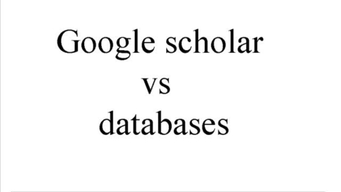 Thumbnail for entry Google Scholar vs Databases