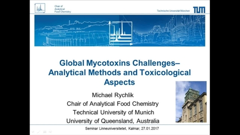 Miniatyrbild för inlägg Global Mycotoxin Challenges - Analytical methods and toxicological aspects