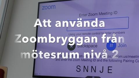 Thumbnail for entry Zoombryggan i mötesrum nivå 2