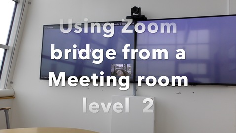 Thumbnail for entry Using the Zoom Bridge from a Meeting room level 2