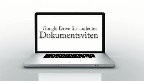 Thumbnail for entry Google Drive för studenter -Del 2 av 3 - Dokumentsviten