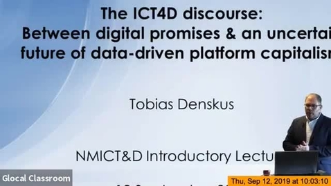Thumbnail for entry Comdev - New Media ICT and Development HT19: The ICT4D discourse: Between digital promises & an uncertain future of data-driven platform capitalism - Tobias Denskus
