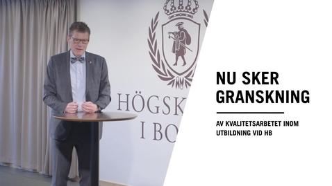 Miniatyr för inlägg Prorektor Jörgen Tholin om UKÄ:s granskning hösten 2018 av kvalitetsarbetet för utbildning vid Högskolan i Borås