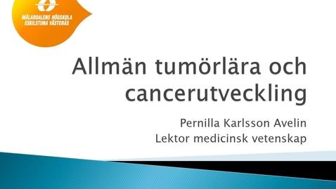 Miniatyr för inlägg Allmän Tumörlära och cancerutveckling
