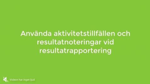 Miniatyr för inlägg Demonstration av resultatrapportering med stöd av aktivitetstillfällen och resultatnoteringar