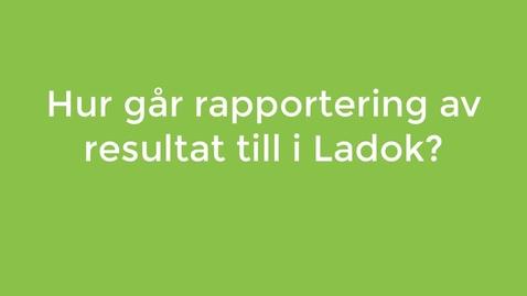 Miniatyr för inlägg Rapportera och attestera resultat i Ladok
