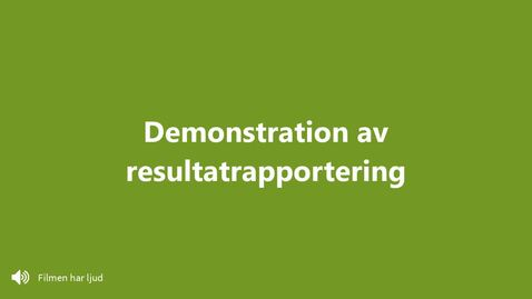 Demonstration av resultatrapportering i Ladok