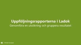 Miniatyr för inlägg Uppföljningsrapporterna: Göra utsökning och gruppera resultatet