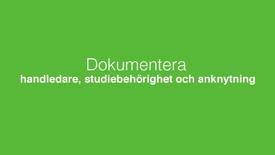 Miniatyr för inlägg Dokumentera handledare, studiebehörighet och anknytning